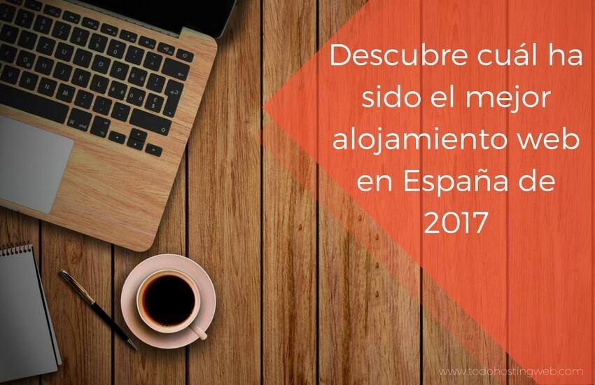 Descubre cuál ha sido el mejor alojamiento web en España de 2017